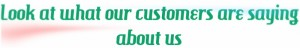 Look at what our customers are saying about us wording